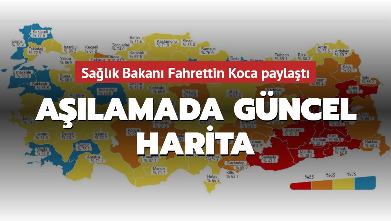 Sağlık Bakanı Fahrettin Koca paylaştı... Koronavirüse karşı aşılamada güncel harita