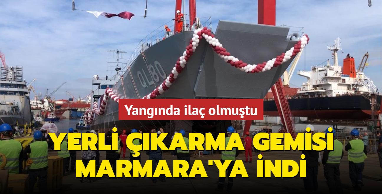 Yerli çıkarma gemisi Marmara'ya indi