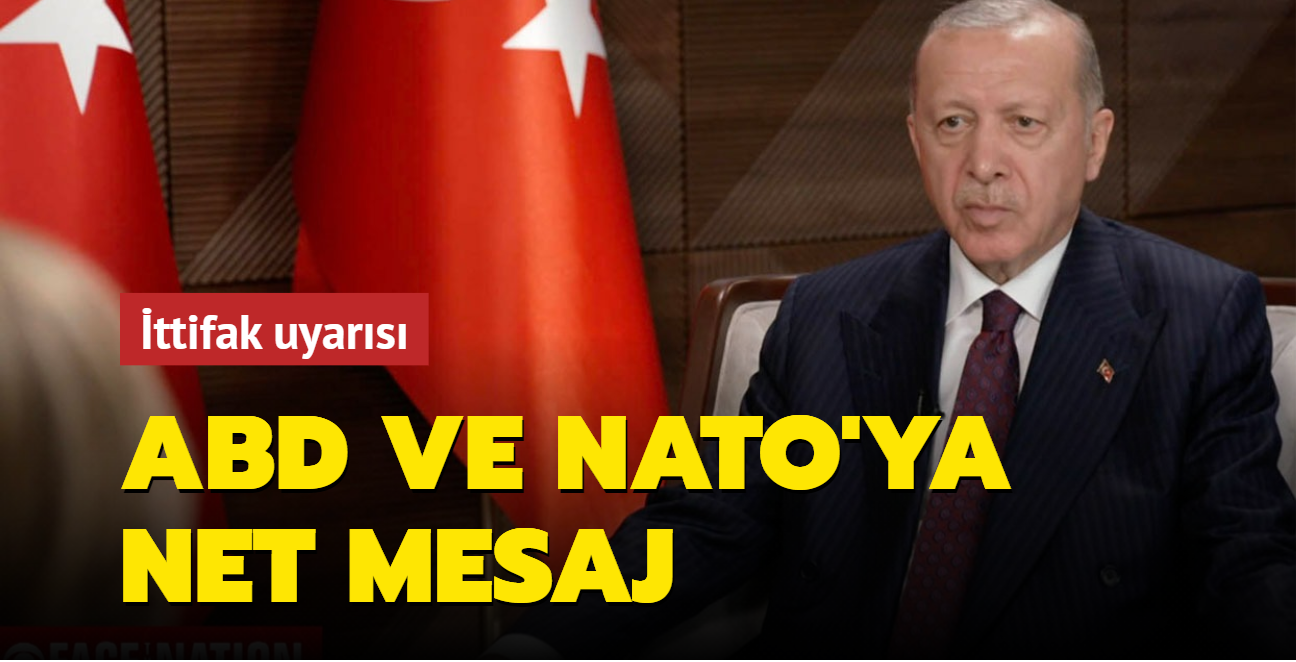 Başkan Erdoğan ABD ve NATO'ya mesaj