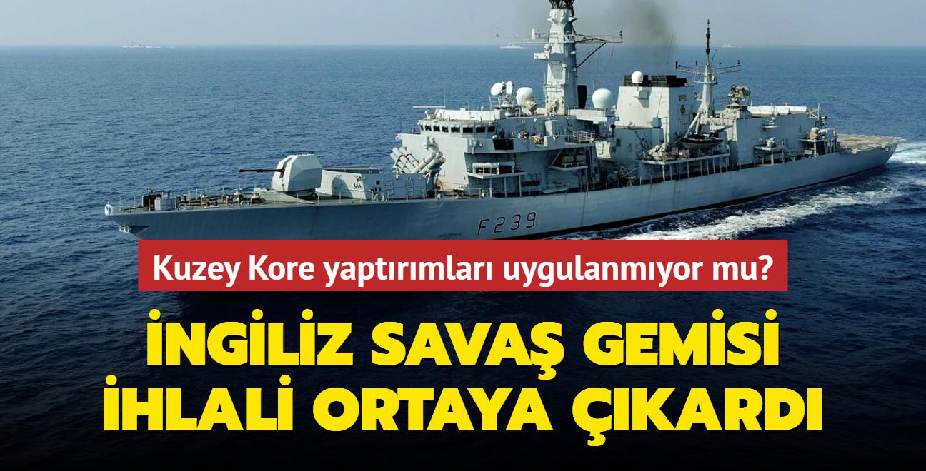 İngiliz savaş gemisi ihlali ortaya çıkardı... Kuzey Kore yaptırımları uygulanmıyor mu?