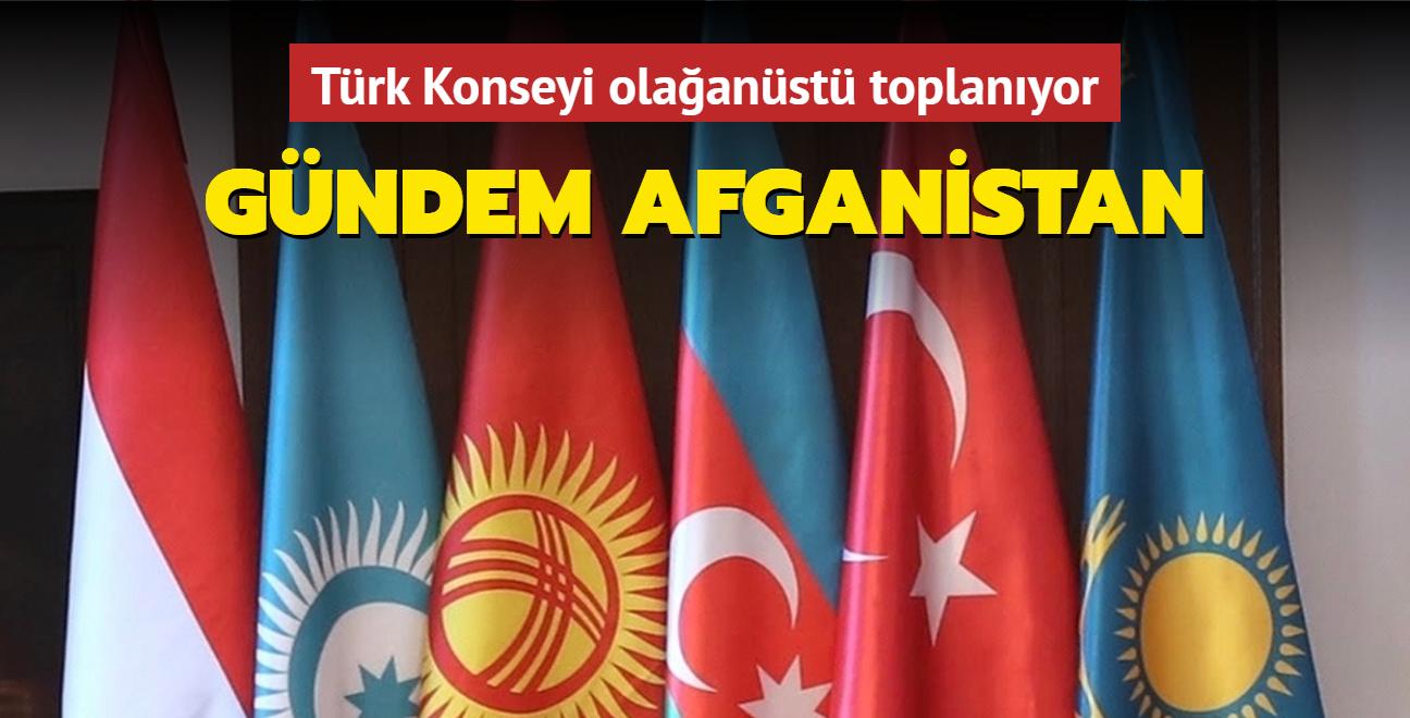 Türk Konseyi olağanüstü toplanıyor... Gündem Afganistan
