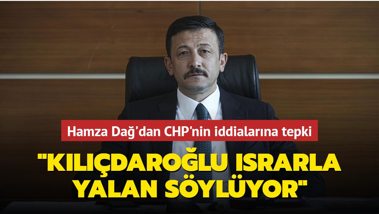 """AK Parti Genel Başkan Yardımcısı Hamza Dağ'dan CHP'nin """"engelleniyoruz"""" iddialarına tepki: Kılıçdaroğlu ısrarla yalan söylüyor"""