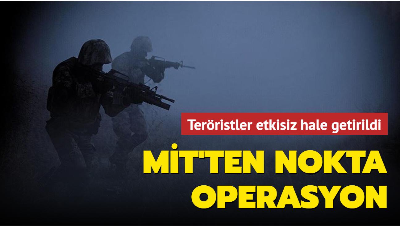 MİT'ten nokta operasyon... Teröristler etkisiz hale getirildi