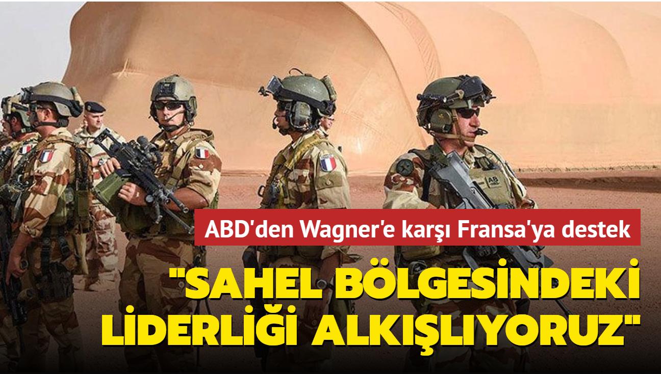 """ABD'den Fransa'ya kritik destek... """"Sahel bölgesindeki liderliği alkışlıyoruz"""""""