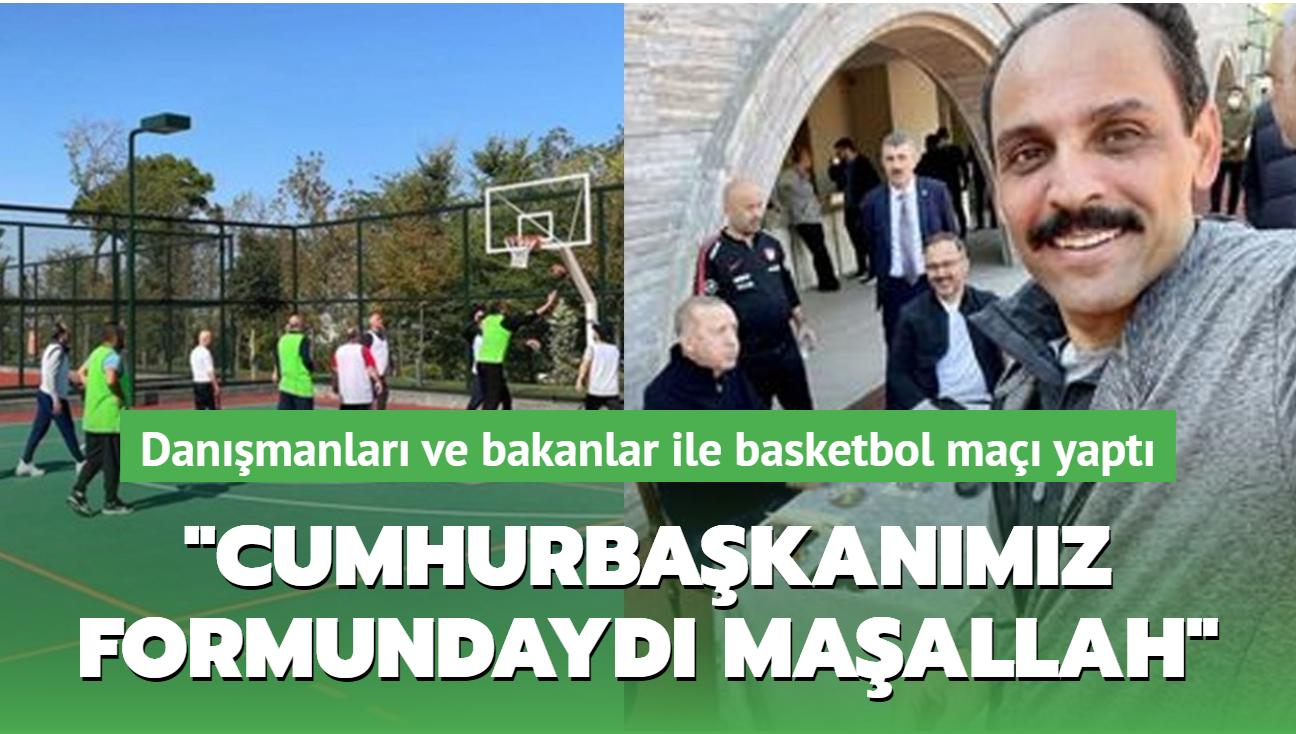 """Başkan Erdoğan, danışmanları ve bakanlar ile basketbol maçı yaptı... """"Cumhurbaşkanımız formundaydı maşallah"""""""