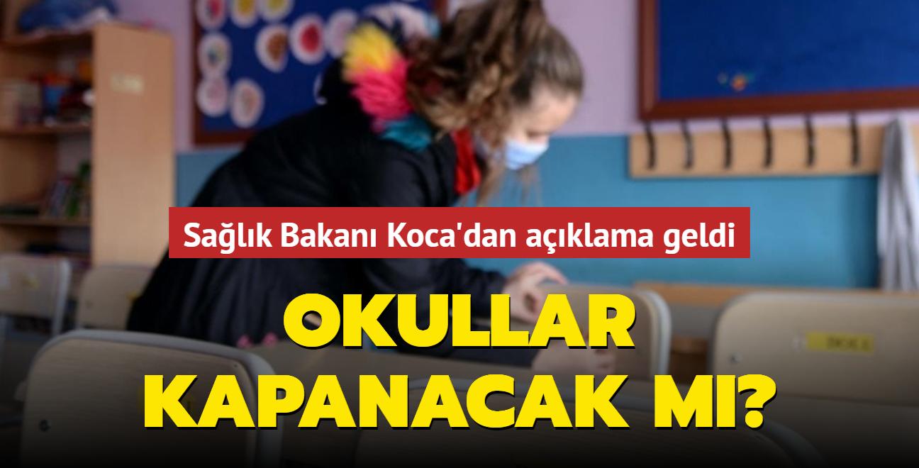 Sağlık Bakanı Fahrettin Koca'dan açıklama geldi... Okullar kapanacak mı?