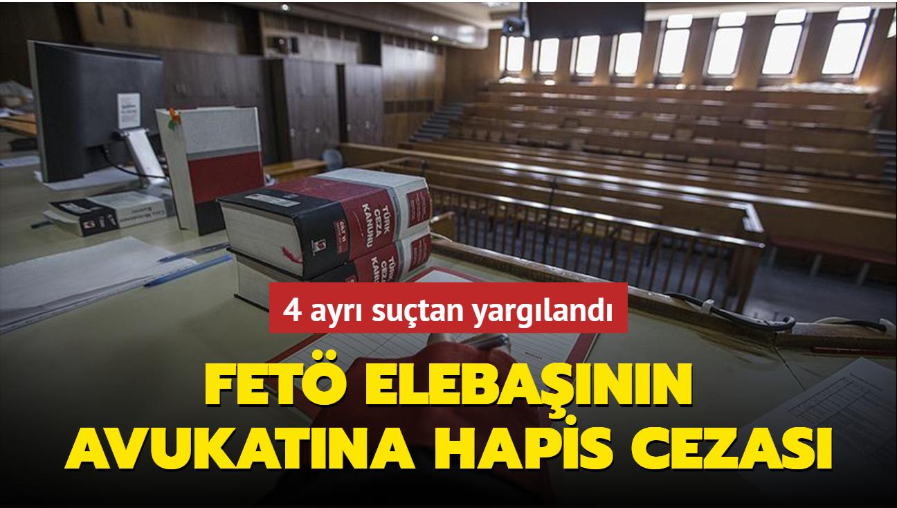 FETÖ elebaşı Fetullah Gülen'in avukatı 35 yıl hapis cezası aldı