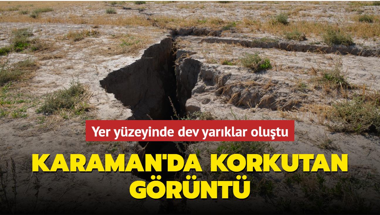 Karaman'da korkutan görüntü... Yer yüzeyinde dev yarıklar oluştu