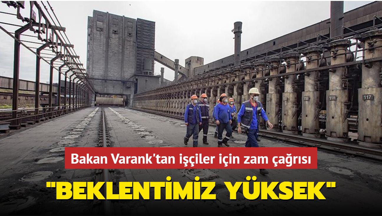 Bakan Varank'tan işçiler için zam çağrısı: Beklentimiz yüksek