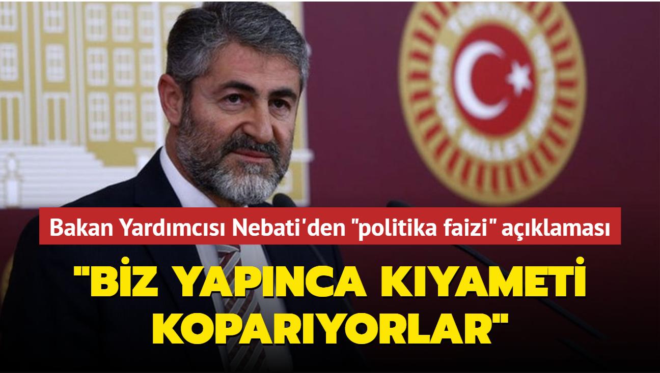 """Bakan Yardımcısı Nebati'den """"politika faizi"""" açıklaması: ABD yapınca sorun yok, biz yapınca kıyameti koparıyorlar"""