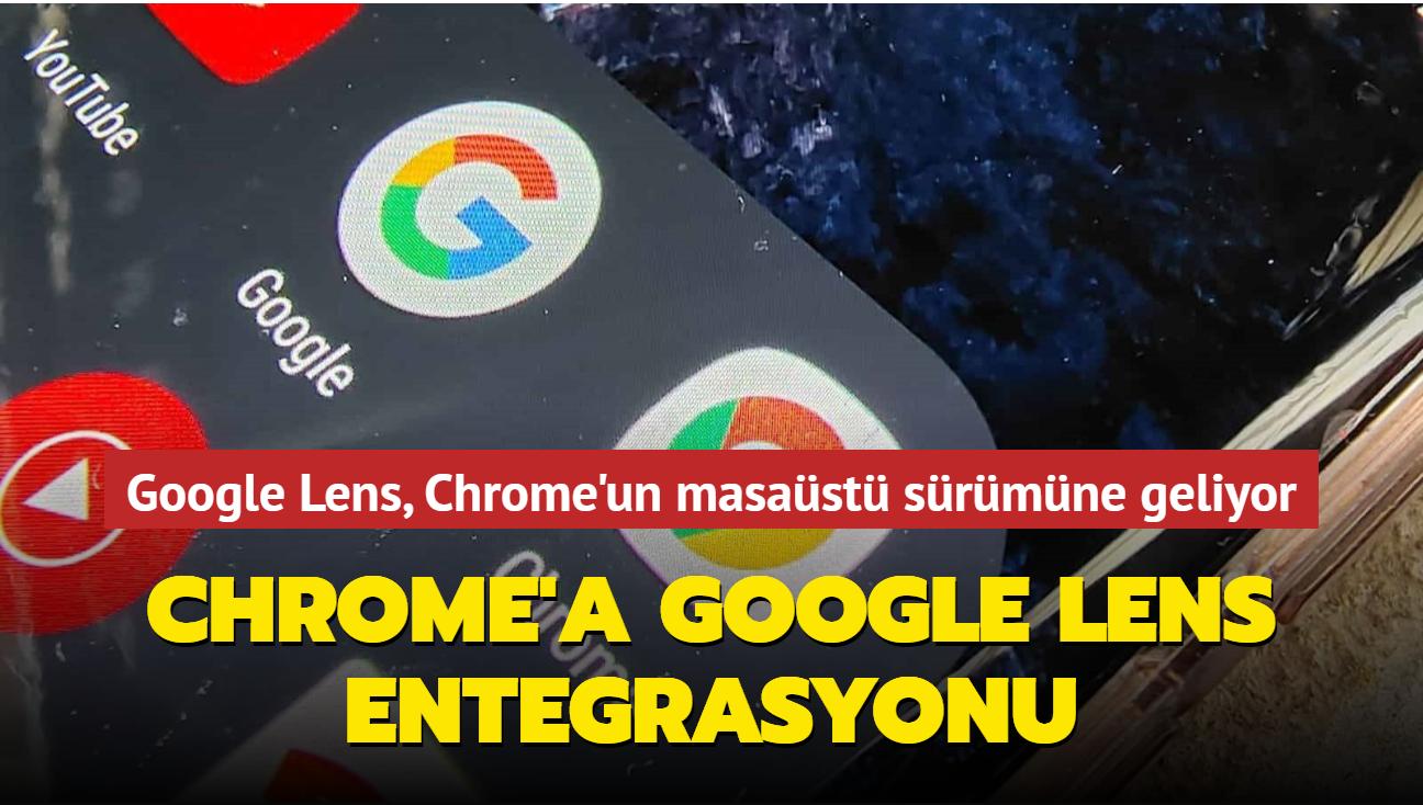 Google, Lens uygulamasını Chrome'un masaüstü sürümüne getirecek