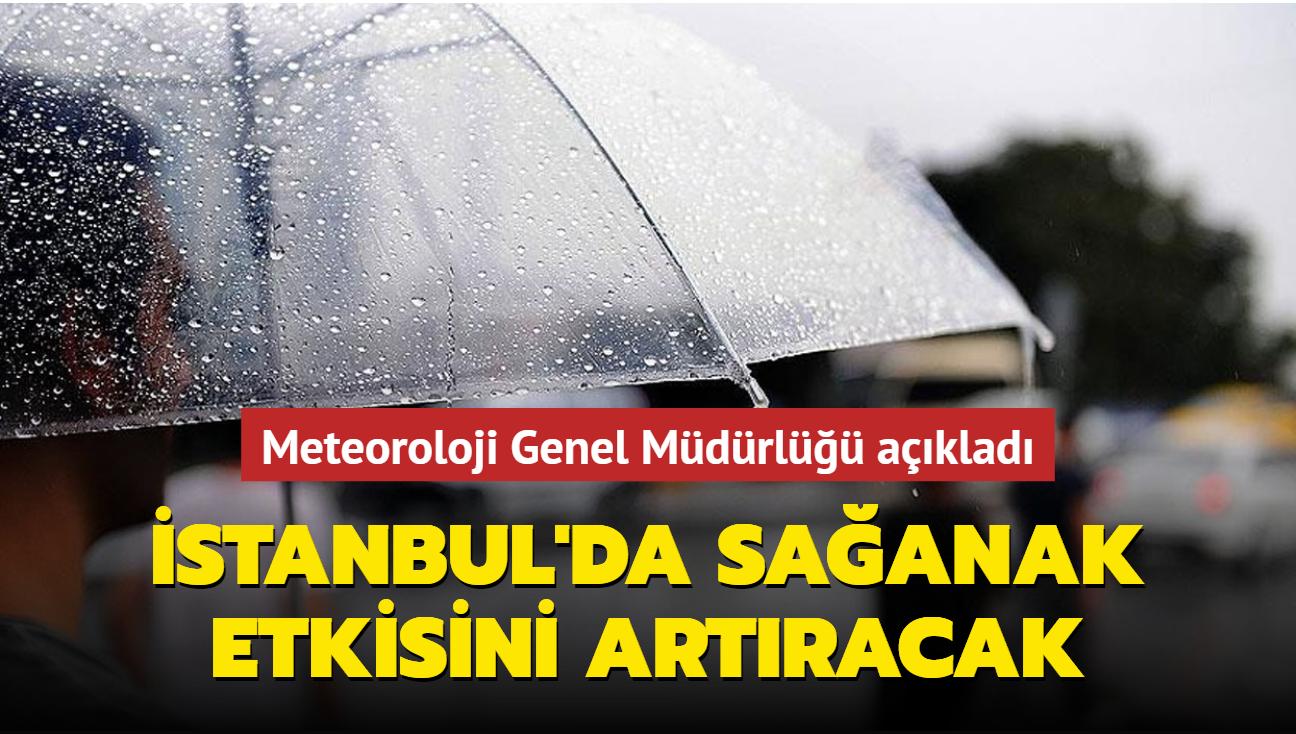 Meteoroloji Genel Müdürlüğü yayımladı... İstanbul'da sağanak etkisini artıracak