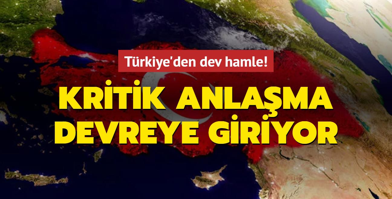 Türkiye'den dev hamle! Kritik anlaşma devreye giriyor