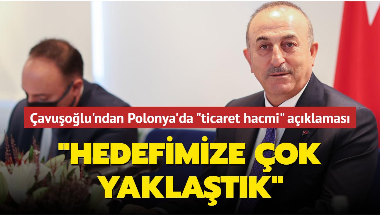"""Bakan Çavuşoğlu'ndan Polonya'da """"ticaret hacmi"""" açıklaması: Hedefimize çok yaklaştık"""