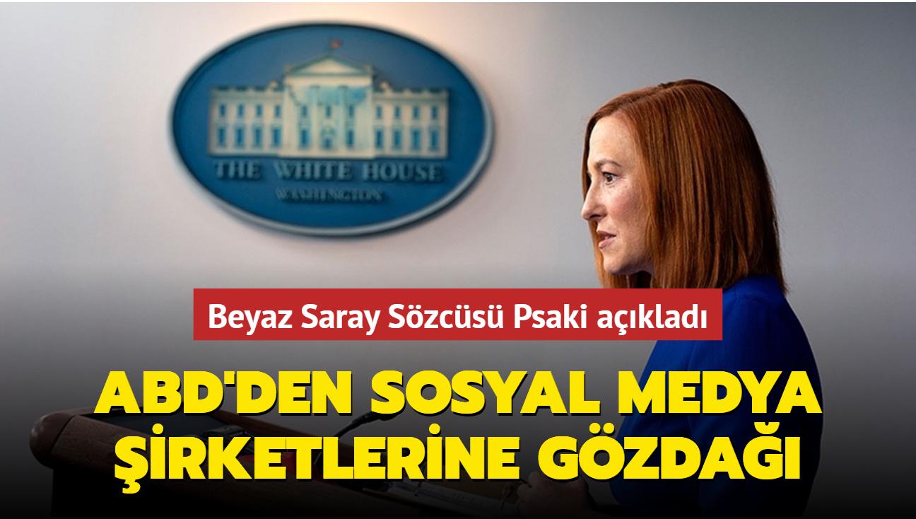 Beyaz Saray Sözcüsü Psaki açıkladı: ABD'den sosyal medya şirketlerine gözdağı