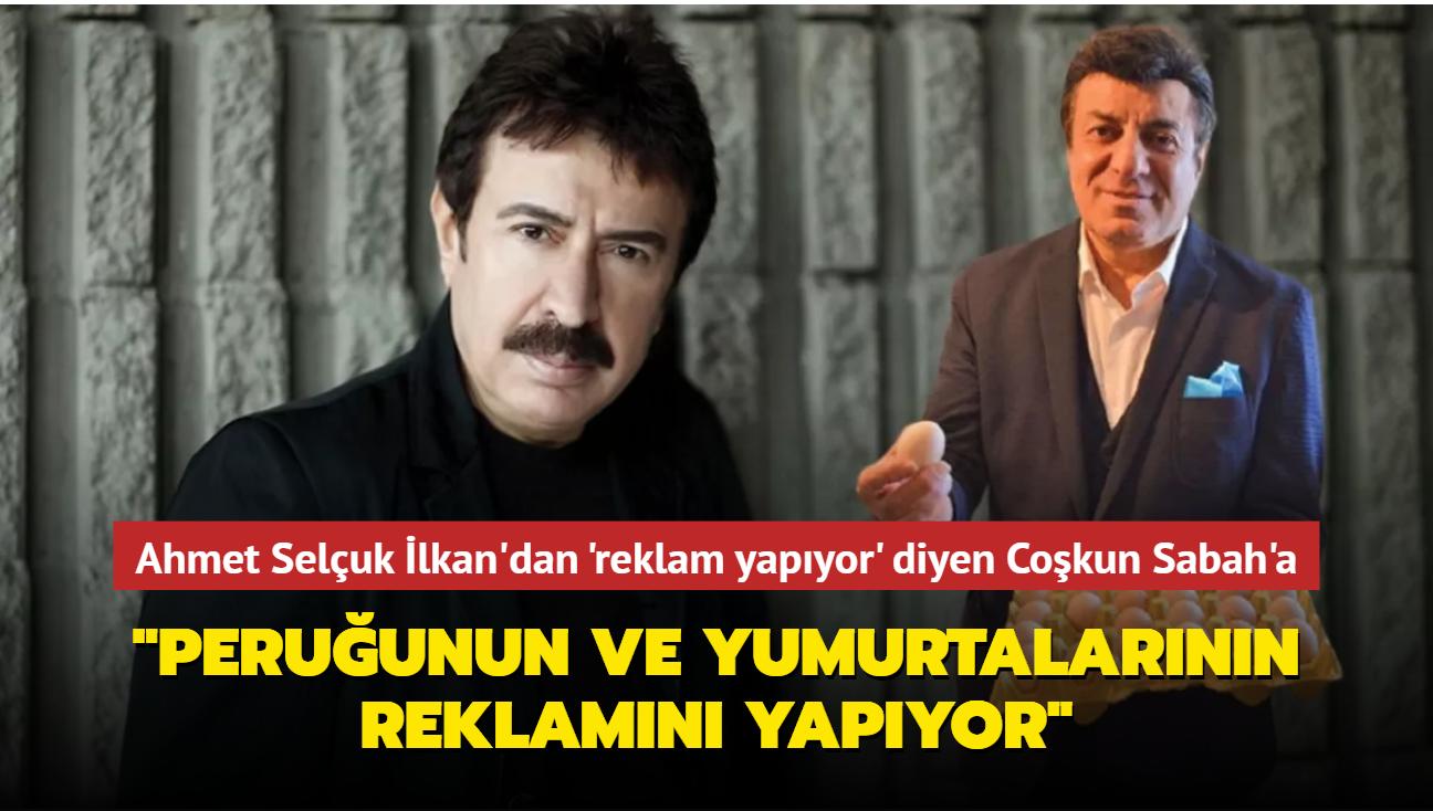 Ahmet Selçuk İlkan'dan 'reklam yapıyor' diyen Coşkun Sabah'a: Peruğunun ve yumurtalarının reklamını yapıyor