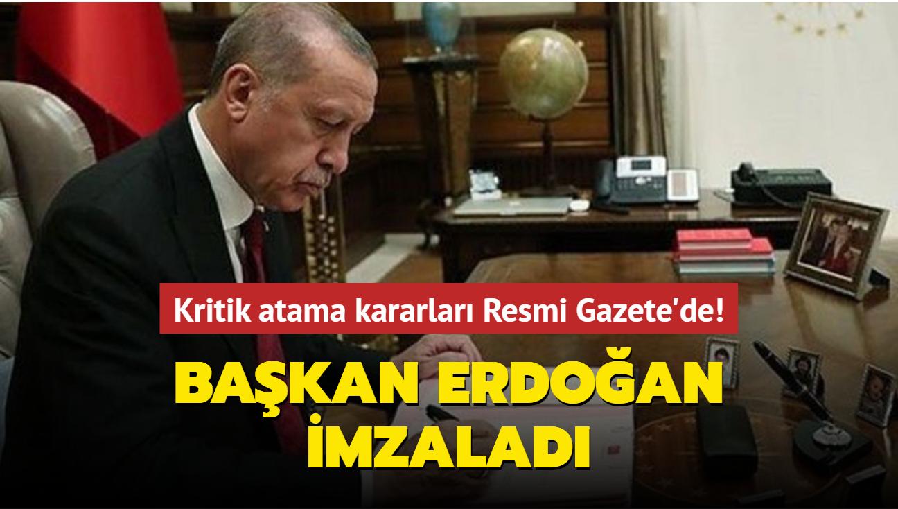 Başkan Erdoğan imzaladı! Kritik atama kararları Resmi Gazete'de!