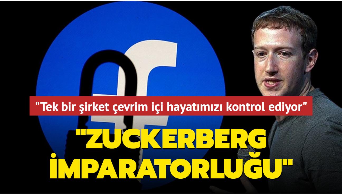"""Zuckerberg İmparatorluğu! """"Tek bir şirket çevrim içi hayatımızı kontrol ediyor"""""""