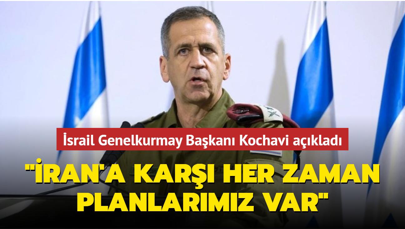 """İsrail Genelkurmay Başkanı Kochavi: """"İran'ın nükleer programına karşı planlarımız var"""""""