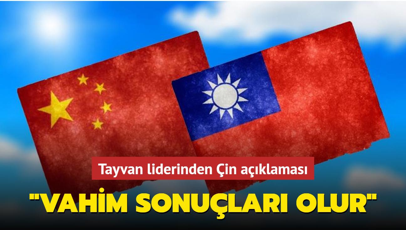 Tayvan liderinden Çin açıklaması: Vahim sonuçları olur