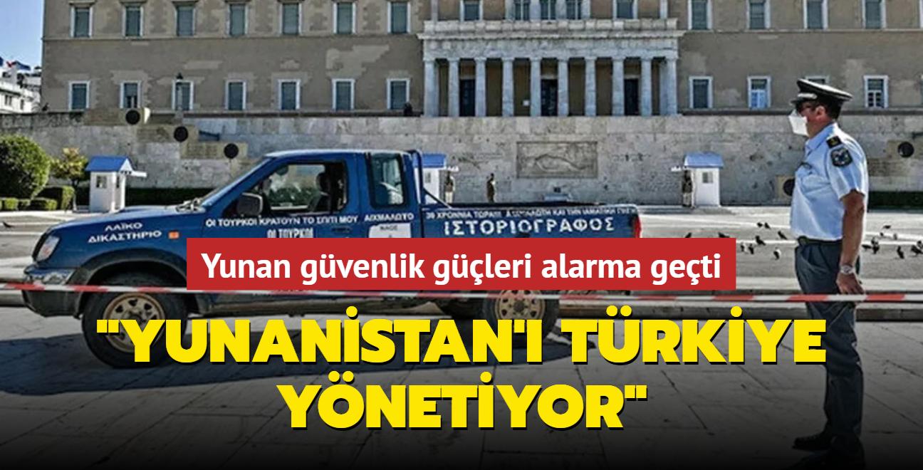 Yunan güvenlik güçleri alarma geçti: Yunanistan'ı Türkiye Yönetiyor