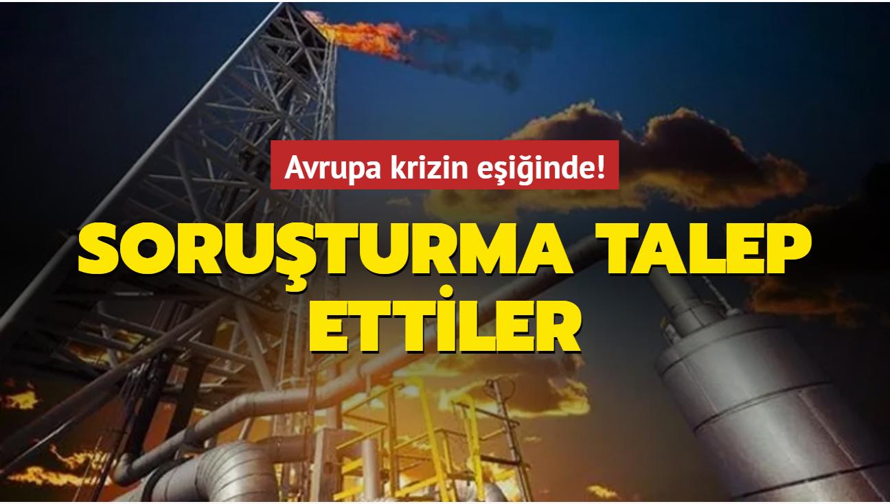 Avrupa'da doğal gaz krizi! Soruşturma talep ettiler