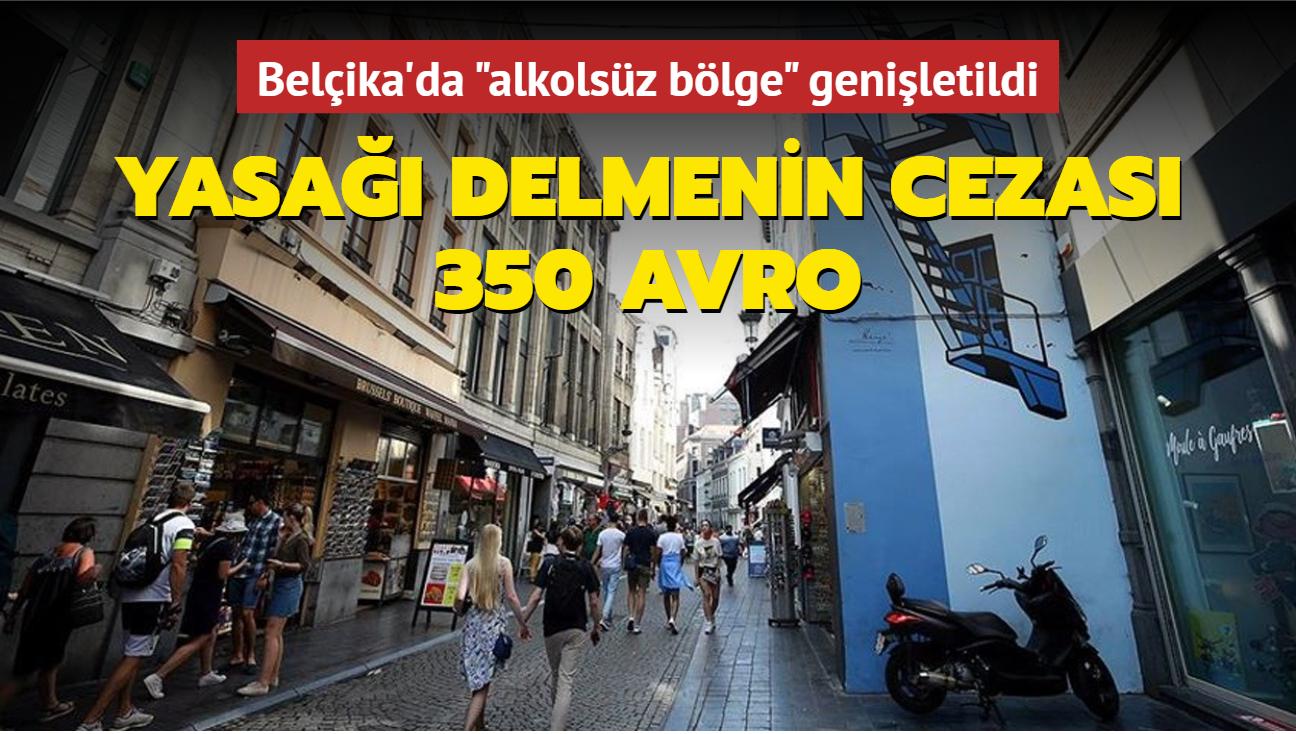 """Belçika'da """"alkolsüz bölge"""" genişletildi: Yasağı delmenin cezası 350 avro"""
