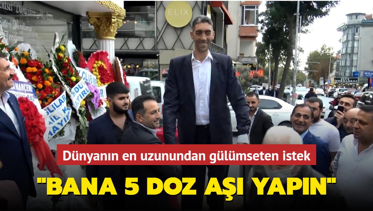 Dünyanın en uzunu Sultan Kösen: Bana 5 doz aşı yapın