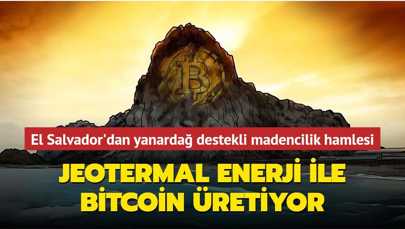 El Salvador, yanardağdan elde ettiği enerji ile Bitcoin madenciliği yapmaya başladı
