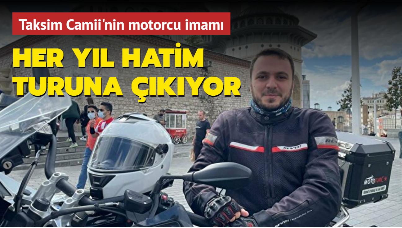 Her yıl hatim turuna çıkıyor: Taksim Camii'nin motorcu imamı