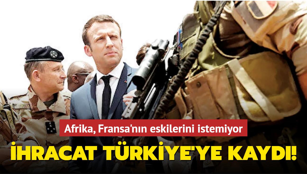 İhracat Türkiye'ye kaydı! Afrika, Fransa'nın eskilerini istemiyor
