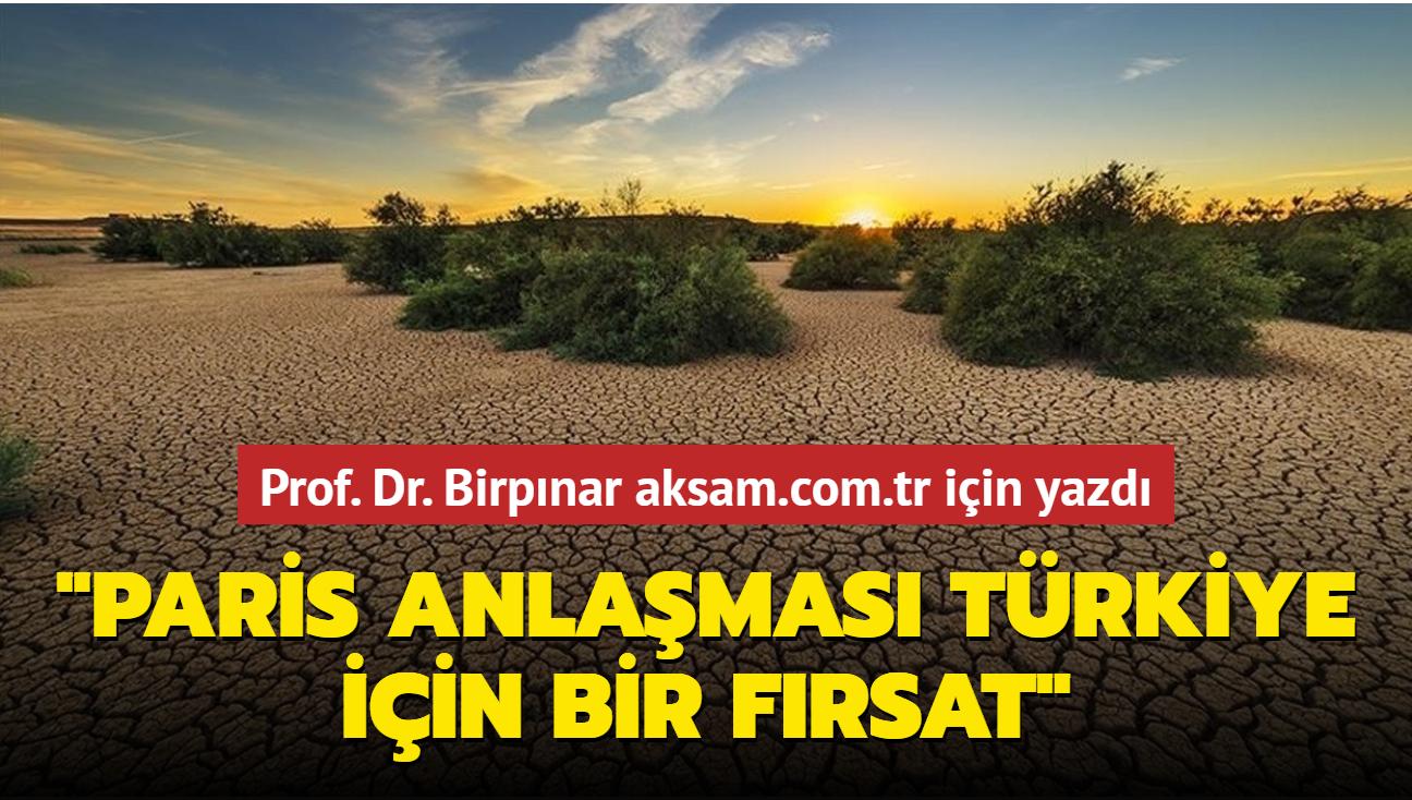 Prof. Dr. Birpınar aksam.com.tr için yazdı: Paris Anlaşması Türkiye için bir fırsat