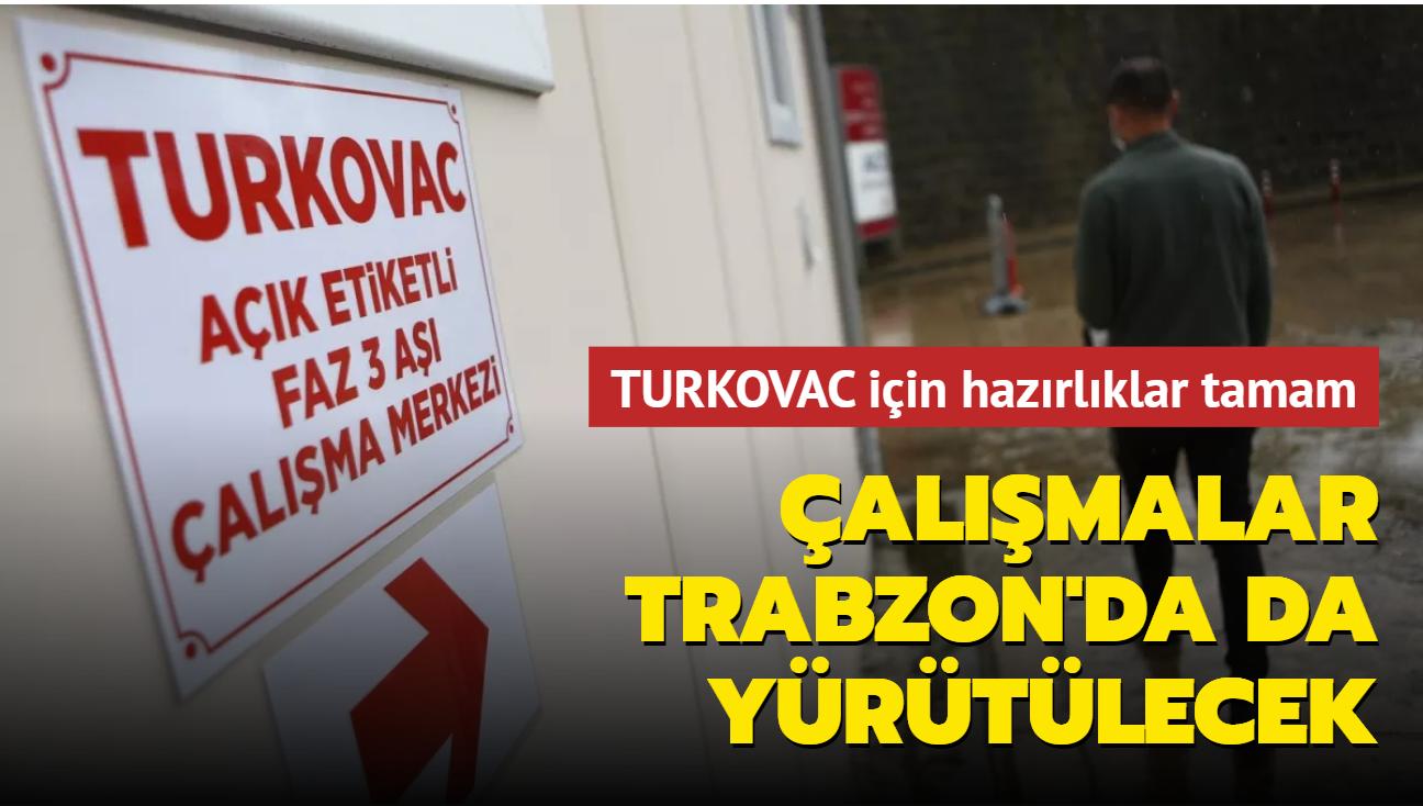 TURKOVAC için hazırlıklar tamamlandı... Çalışmalar Trabzon'da da yürütülecek