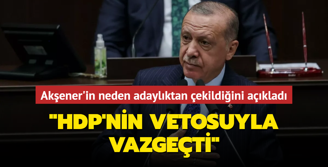 Akşener'i HDP veto etti