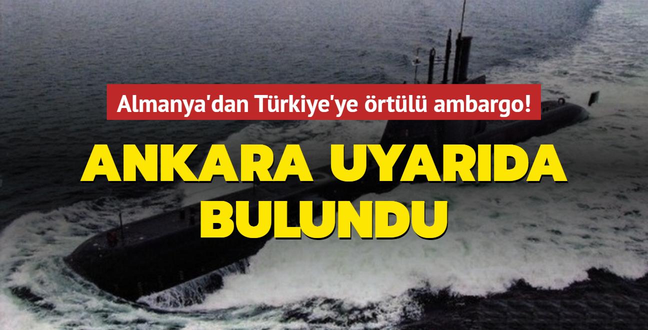 Almanya'dan Türkiye'ye örtülü ambargo! Ankara uyarıda bulundu