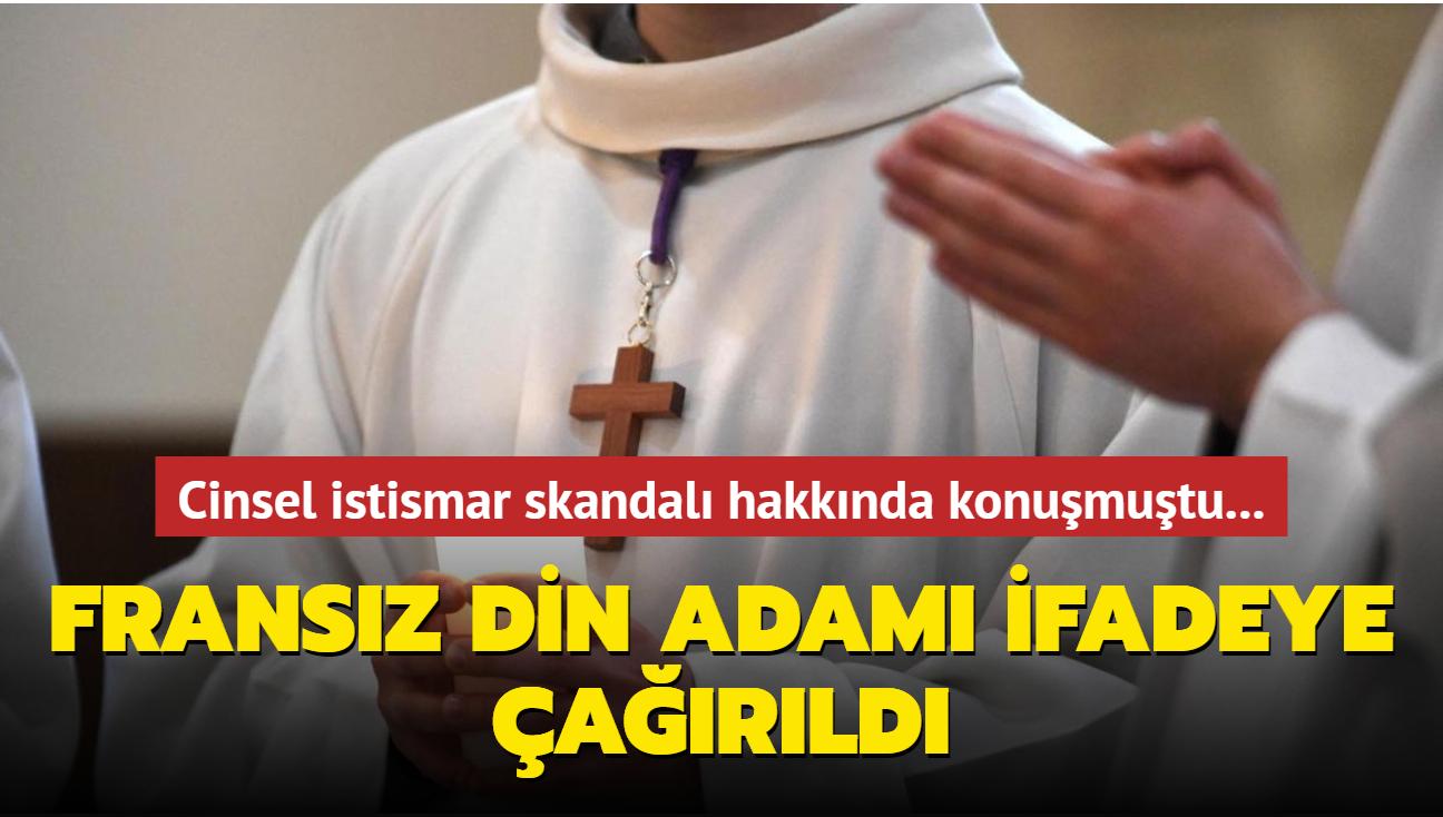 Cinsel istismar skandalı hakkında konuşmuştu... Fransız din adamı ifadeye çağırıldı