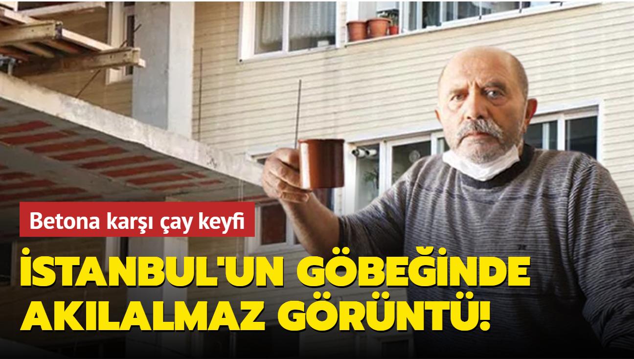 İstanbul'un göbeğinde akılalmaz görüntü! Betona karşı çay keyfi