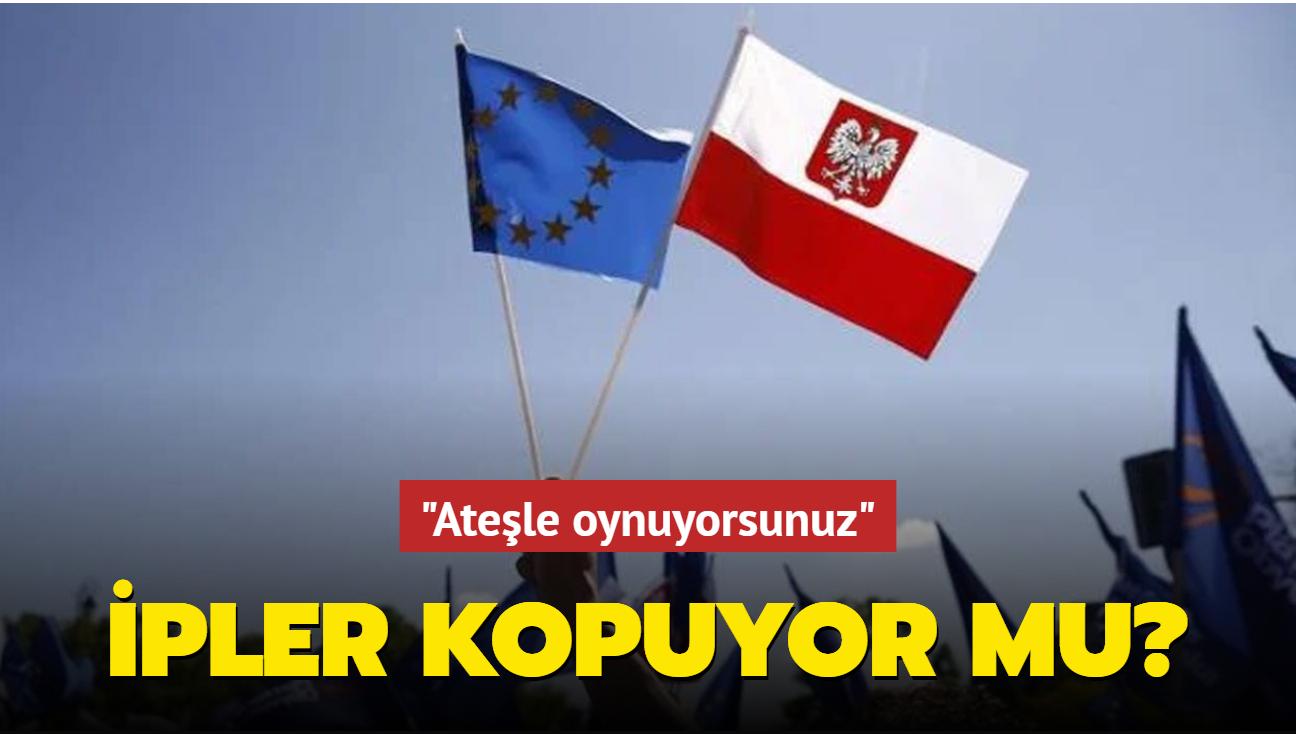"""AB politikacıları Polonya'ya kızgın... """"Ateşle oynuyorsunuz"""""""