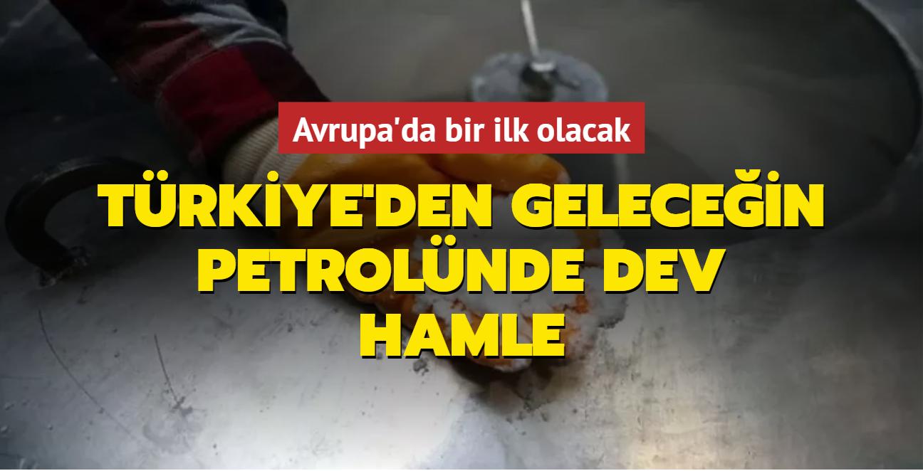 Geleceğin petrolü için Türkiye'den çok önemli hamle... Avrupa'da bir ilk olacak