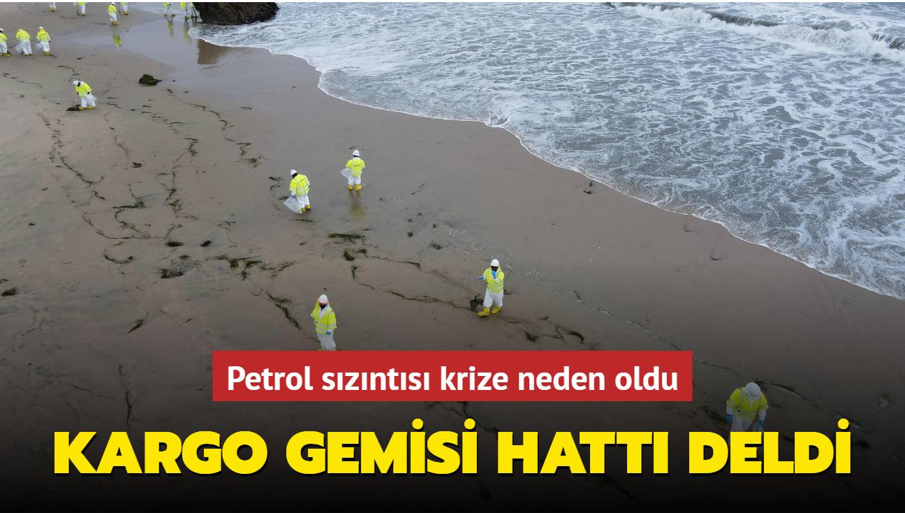Kargo gemisi hattı deldi... Petrol sızıntısı krize neden oldu