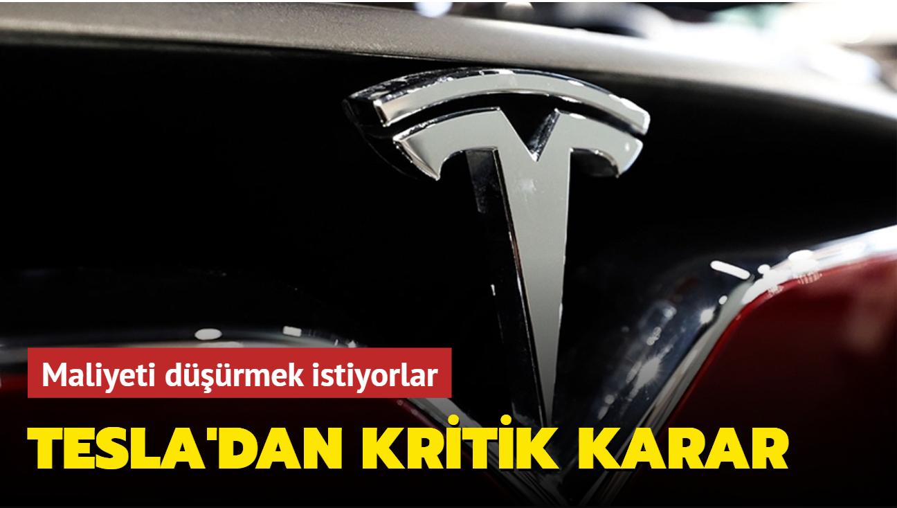 Maliyeti düşürmek istiyorlar... Tesla'dan kritik karar