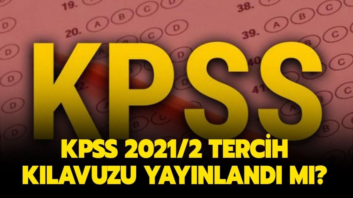 """KPSS 2021/2 tercihleri ne zaman başlıyor""""  KPSS tercih robotu açıldı mı"""""""