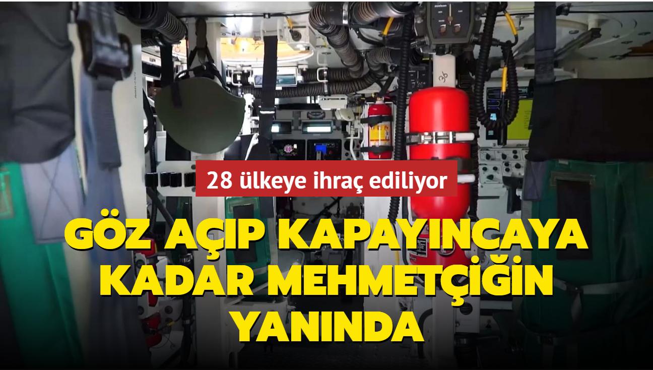 28 ülkeye ihraç ediliyor: Göz açıp kapayıncaya kadar Mehmetçiğin yanında