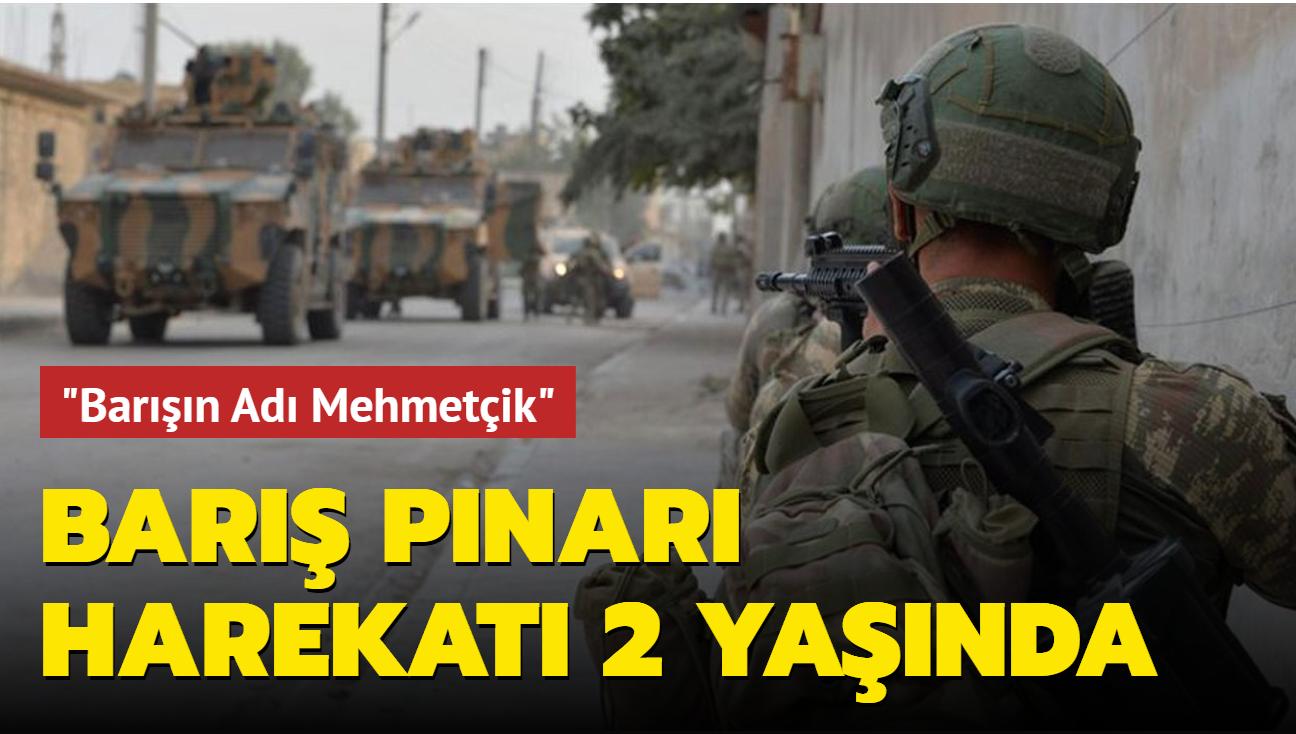 'Barışın Adı Mehmetçik'... Barış Pınarı Harekatı 2 yaşında