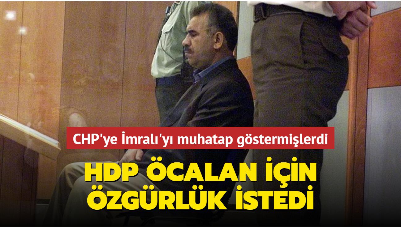 CHP'ye İmralı'yı muhatap göstermişlerdi... HDP, terör örgütü elebaşı Öcalan için özgürlük istedi