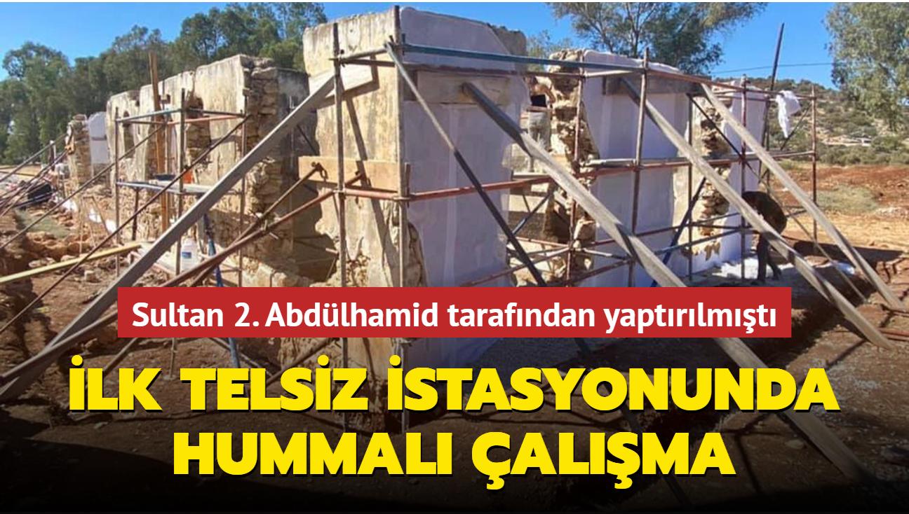 Sultan 2. Abdülhamid tarafından yaptırılmıştı... Osmanlı'nın ilk telsiz telgraf istasyonu restore ediliyor