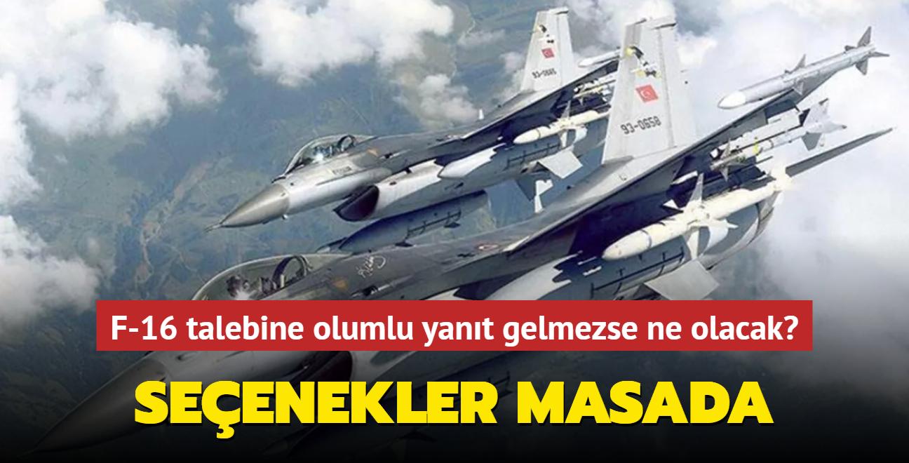 """Seçenekler masada! F-16 talebine olumlu yanıt gelmezse ne olacak"""""""