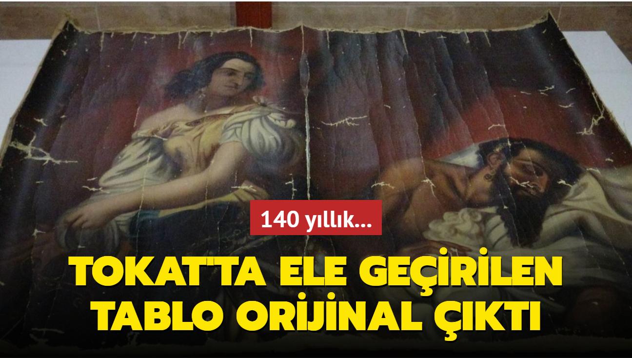 140 yıllık... Tokat'ta ele geçirilen tablo orijinal çıktı