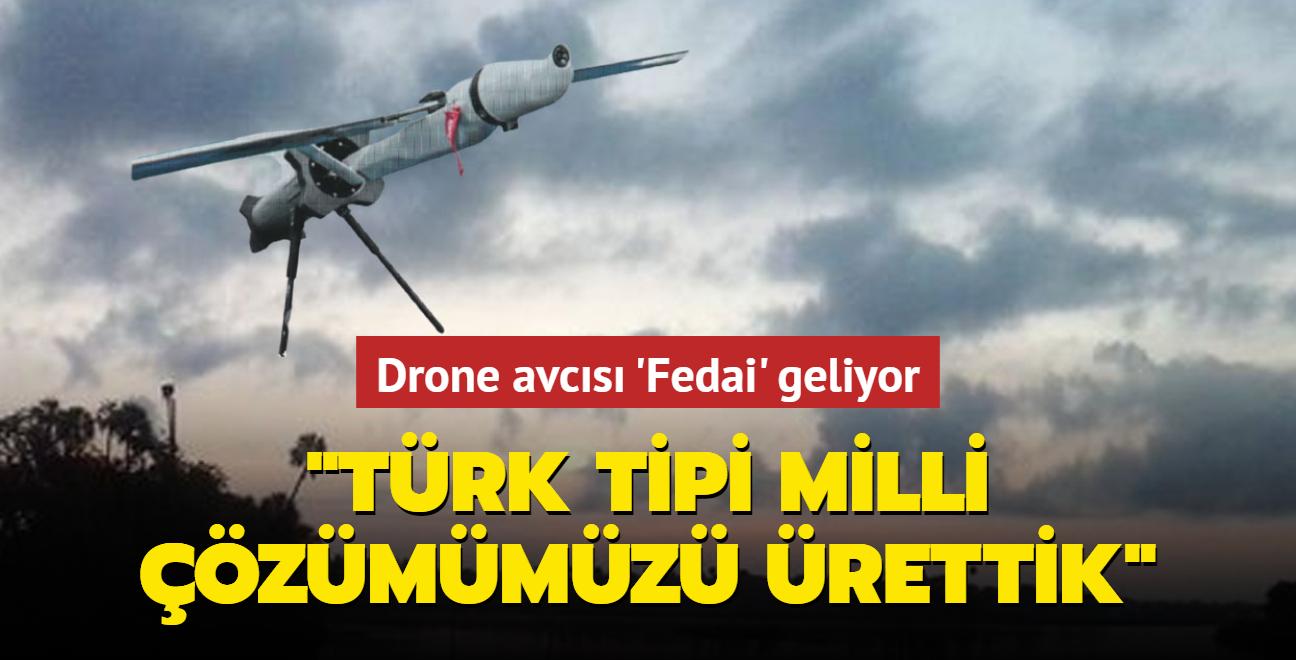 """Drone avcısı 'Fedai' geliyor... """"Türk tipi milli çözümümüzü ürettik"""""""