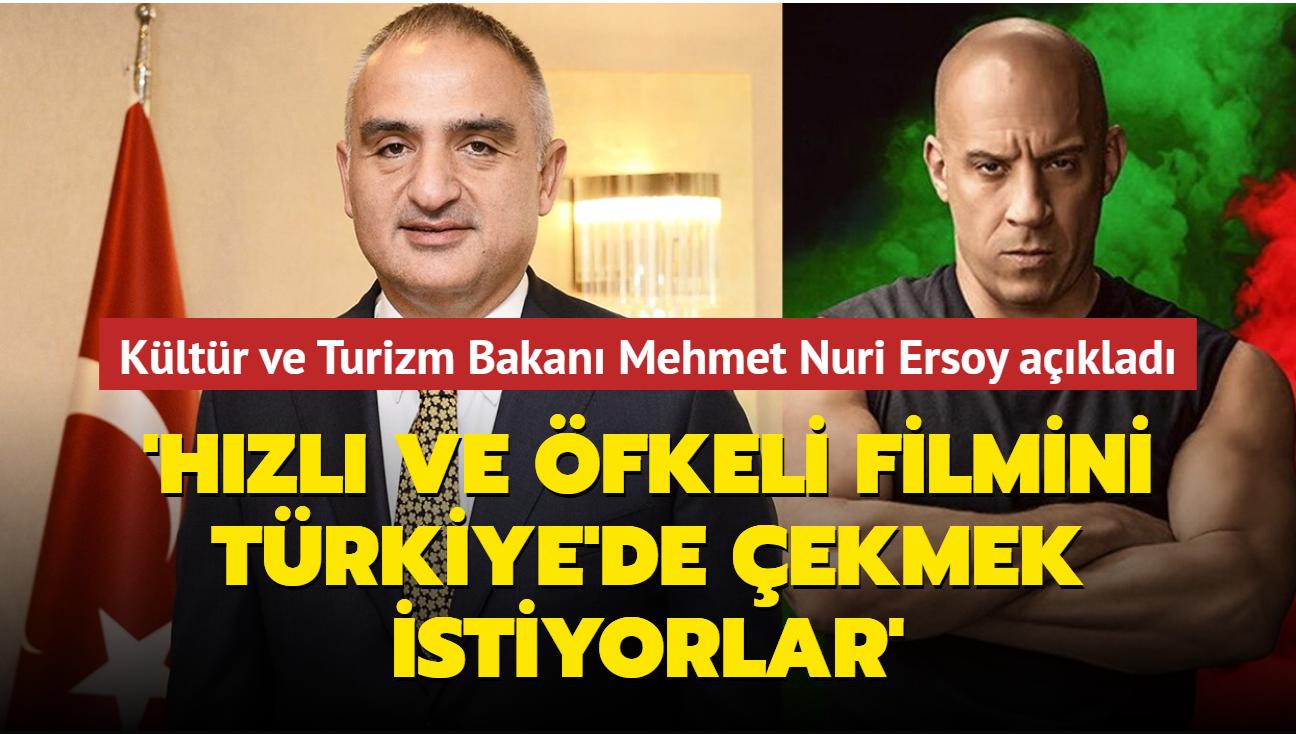 Kültür ve Turizm Bakanı Mehmet Nuri Ersoy: 'Hızlı ve Öfkeli filmini Türkiye'de çekmek istiyorlar!'